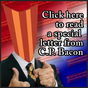 Click here to read a special letter from C.P. Bacon - Bacon4President.com